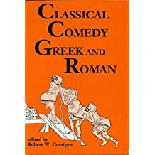 Classical Comedy: Greek and Roman: Six Plays (Applause Books) (English Edition)