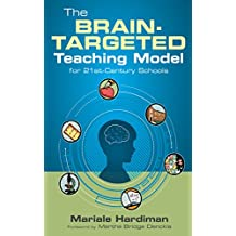 The Brain-Targeted Teaching Model for 21st-Century Schools (English Edition)