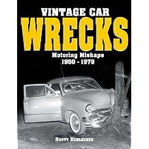 Vintage Car Wrecks Motoring Mishaps 1950-1979 (English Edition)