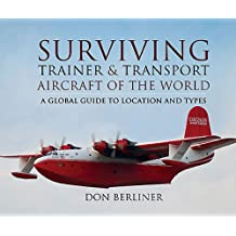 Surviving Trainer and Transport Aircraft of the World: (English Edition)