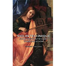Violin Technique - Some Difficulties and Their Solution (Oxford Musical Essays) (English Edition)