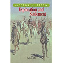 Exploration and Settlement (Colonial Life) (English Edition)