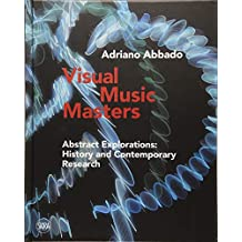 Visual Music Masters: Abstract Explorations of Past and Present Artists