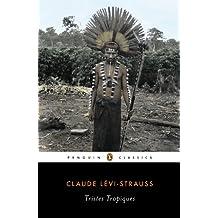 Tristes Tropiques (Penguin Classics) (English Edition)