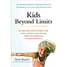 Kids Beyond Limits: The Anat Baniel Method for Awakening the Brain and Transforming the Life of Your Child With Special Needs (English Edition)