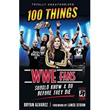 100 Things WWE Fans Should Know & Do Before They Die (100 Things...Fans Should Know) (English Edition)