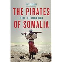 The Pirates of Somalia: Inside Their Hidden World (English Edition)