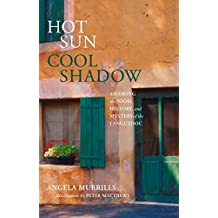 Hot Sun, Cool Shadow: Savoring The Food, History, And Mystery Of The Languedoc (English Edition)