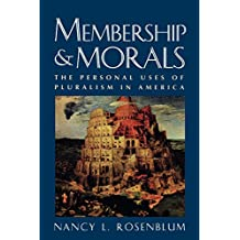Membership and Morals: The Personal Uses of Pluralism in America (English Edition)