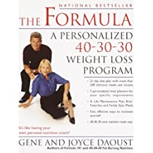 The Formula: A Personalized 40-30-30 Fat-Burning Nutrition Program (English Edition)