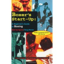 Boxer's Start-Up: A Beginner's Guide to Boxing (Start-Up Sports series) (English Edition)
