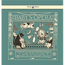 The Baby's Opera - A Book of Old Rhymes with New Dresses - Illustrated by Walter Crane (English Edition)
