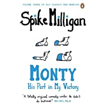 Monty: His Part in My Victory (Milligan Memoirs Book 3) (English Edition)