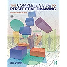 The Complete Guide to Perspective Drawing: From One-Point to Six-Point (English Edition)