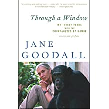 Through a Window: My Thirty Years with the Chimpanzees of Gombe (English Edition)