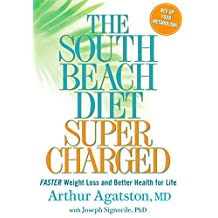 The South Beach Diet Supercharged: Faster Weight Loss and Better Health for Life (English Edition)