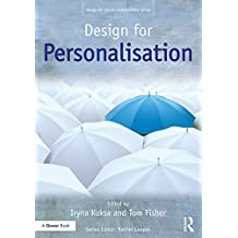 Design for Personalisation (Design for Social Responsibility) (English Edition)