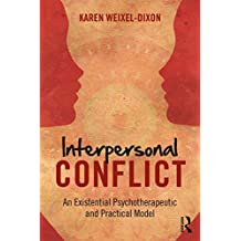 Interpersonal Conflict: An Existential Psychotherapeutic and Practical Model (English Edition)