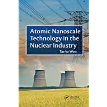 Atomic Nanoscale Technology in the Nuclear Industry (Devices, Circuits, and Systems Book 11) (English Edition)