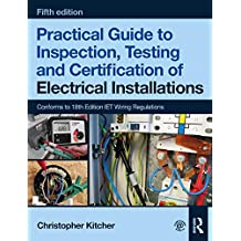 Practical Guide to Inspection, Testing and Certification of Electrical Installations, 5th ed (English Edition)