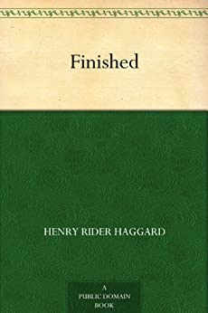 """Finished (English Edition)"",作者:[Haggard,Henry Rider]"