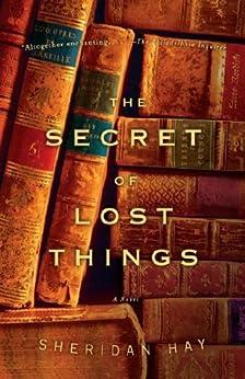 """The Secret of Lost Things (English Edition)"",作者:[Hay, Sheridan]"