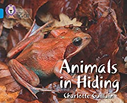 """Animals in Hiding: Band 04/Blue (Collins Big Cat) (English Edition)"",作者:[Guillain, Charlotte]"