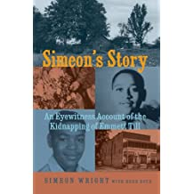 Simeon's Story: An Eyewitness Account of the Kidnapping of Emmett Till (English Edition)