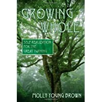 Growing Whole: Self-Realization for the Great Turning
