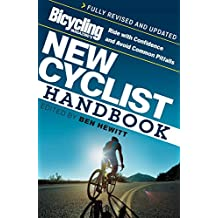 Bicycling Magazine's New Cyclist Handbook: Ride with Confidence and Avoid Common Pitfalls (English Edition)