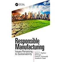 Responsible Manufacturing: Issues Pertaining to Sustainability (English Edition)