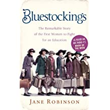 Bluestockings: The Remarkable Story of the First Women to Fight for an Education (English Edition)