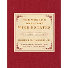 The World's Greatest Wine Estates: A Modern Perspective (English Edition)