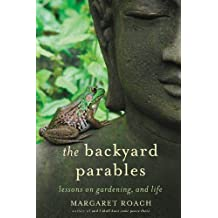 The Backyard Parables: Lessons on Gardening, and Life (English Edition)