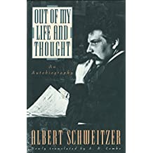 Out of My Life and Thought: An Autobiography (English Edition)