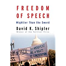 Freedom of Speech: Mightier Than the Sword (English Edition)