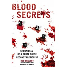 Blood Secrets: Chronicles of a Crime Scene Reconstructionist (English Edition)