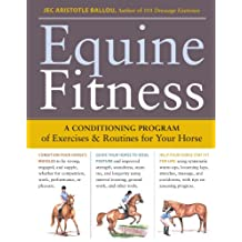 Equine Fitness: A Program of Exercises and Routines for Your Horse (English Edition)
