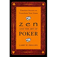 Zen and the Art of Poker: Timeless Secrets to Transform Your Game (English Edition)