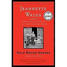 Half Broke Horses: A True-Life Novel (English Edition)