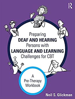 """""""Preparing Deaf and Hearing Persons with Language and Learning Challenges for CBT: A Pre-Therapy Workbook (English Edition)"""",作者:[Glickman, Neil S.]"""