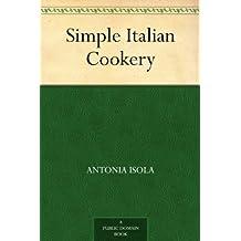 Simple Italian Cookery (English Edition)