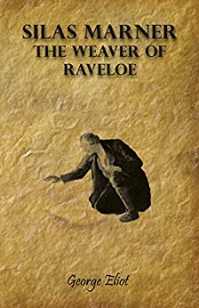 """Silas Marner - The Weaver of Raveloe (English Edition)"",作者:[Eliot, George]"