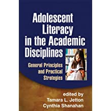 Adolescent Literacy in the Academic Disciplines: General Principles and Practical Strategies (English Edition)