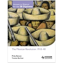Access to History for the IB Diploma: The Mexican Revolution 1884-1940 (English Edition)