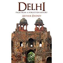 Delhi: Pages From a Forgotten History (English Edition)