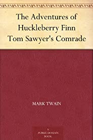 The Adventures of Huckleberry Finn Tom Sawyer's Comrade (哈克贝利·费恩历险记) (免费