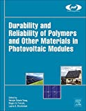 Durability and Reliability of Polymers and Other Materials in Photovoltaic Modules (精装) [Pre-order 15-09-2018]
