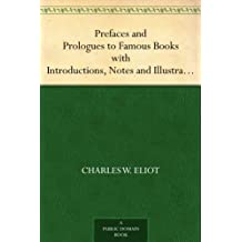 Prefaces and Prologues to Famous Books with Introductions, Notes and Illustrations (English Edition)