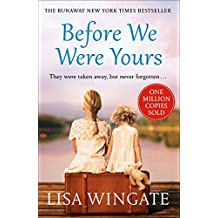 Before We Were Yours: The heartbreaking summer read that has sold over one million copies (English Edition)